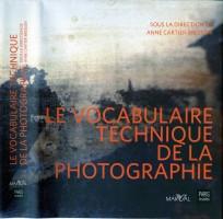 Référence : Le vocabulaire technique de la photographie sous la direction de Anne Cartier-Bresson