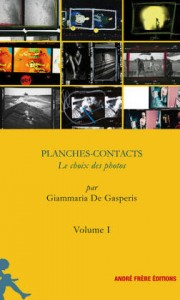 Planches-contacts. Le choix des photos par Giammaria De Gasperis Volume 1 André Frère Éditions
