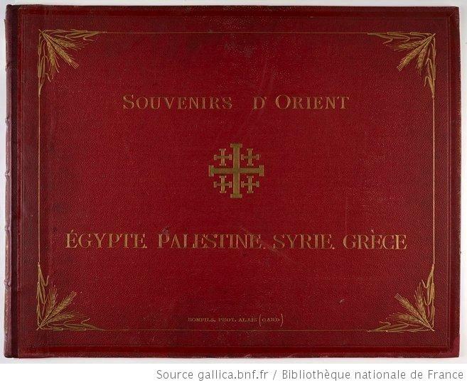 Bonfils, un photographe en Orient - Album Egypte, Palestine, Syrie, Grèce